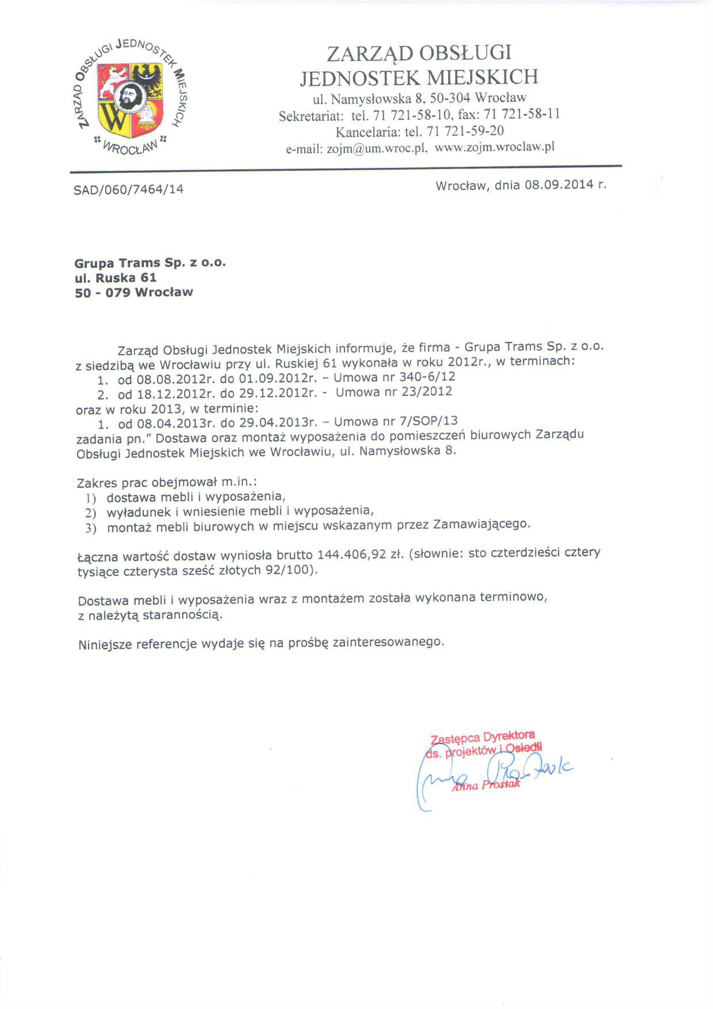 Zarząd Obsługi Jednostek Miejskich informuje, że firma Grupa Trams z siedzibą we Wrocławiu wykonała w roku 2012 zadania