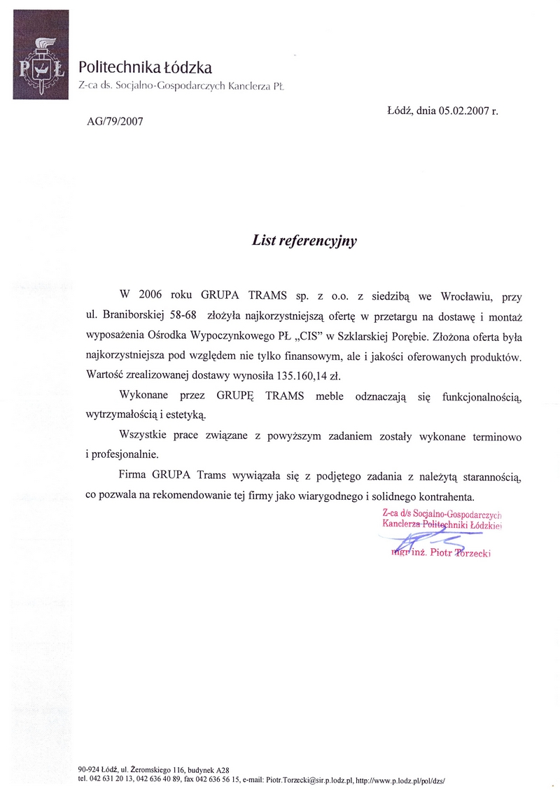 W 2006 roku Grupa Trams Sp. z o.o. z siedzibą we Wrocławiu złożyła najkorzystniejszą ofertę w przetargu na dostawę i montaż wyposażenia Ośrodka Wypoczynkowego.