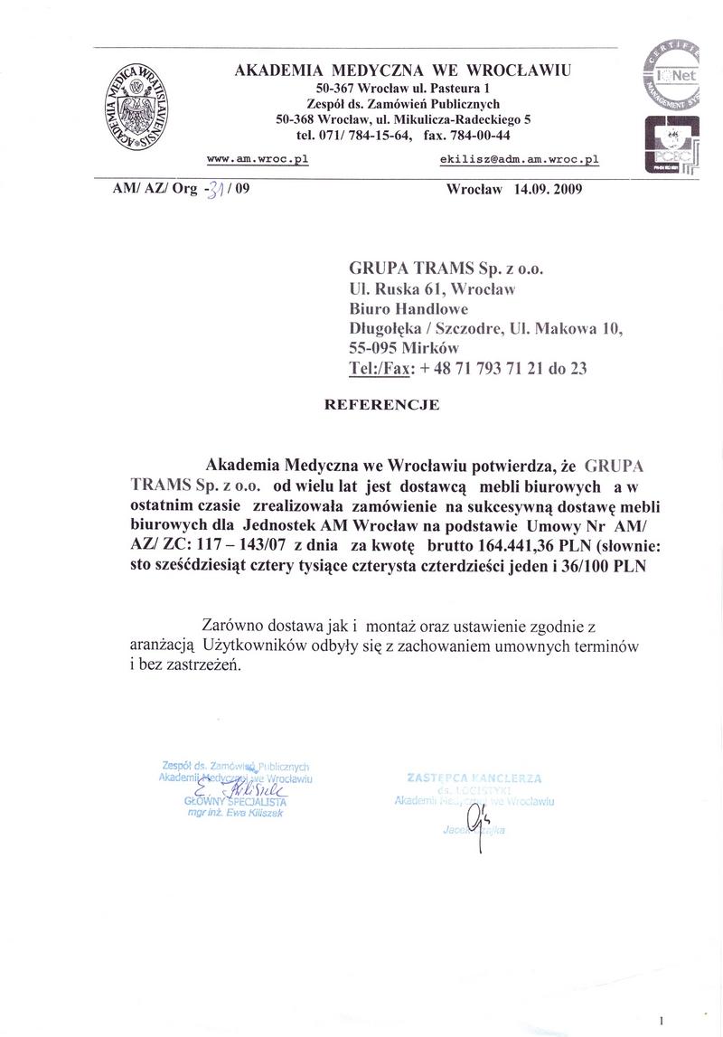 Akademia Medyczna we Wrocławiu potwierdza, że Grupa Trams Sp. z o.o. od wielu lat jest dostawcą mebli biurowych a w ostatnim czasie zrealizowała zamówienie na sukcesywną dostawę mebli biurowych dla Jednostek AM
