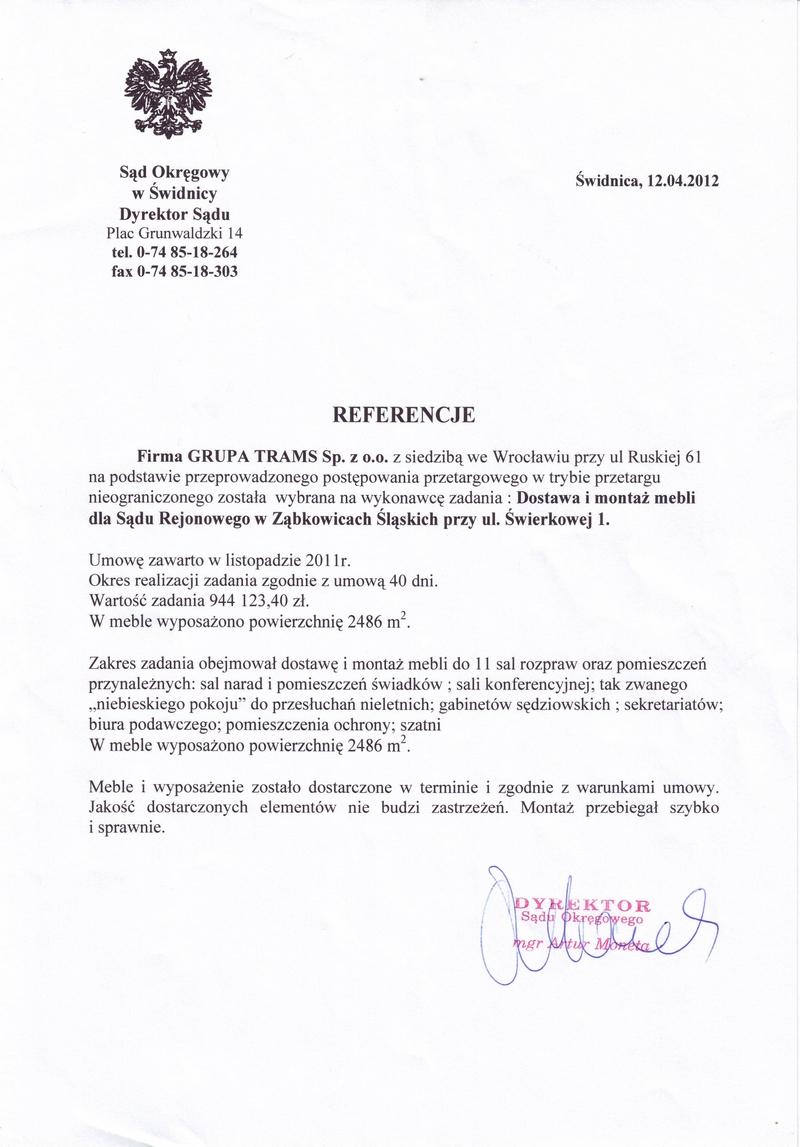 Firma Grupa Trams z siedzibą we Wrocławiu na podstawie przeprowadzonego postępowania przetargowego w trybie przetargu nieograniczonego została wybrana na wykonawcę zadania: Dostawa i montaż mebli dla Sądu Rejonowego w Ząbkowicach Śląskich